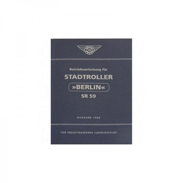 Betriebsanleitung Stadtroller -Berlin- SR59 Ausgabe 1960 (4. Auflage mit 68 Bildern)